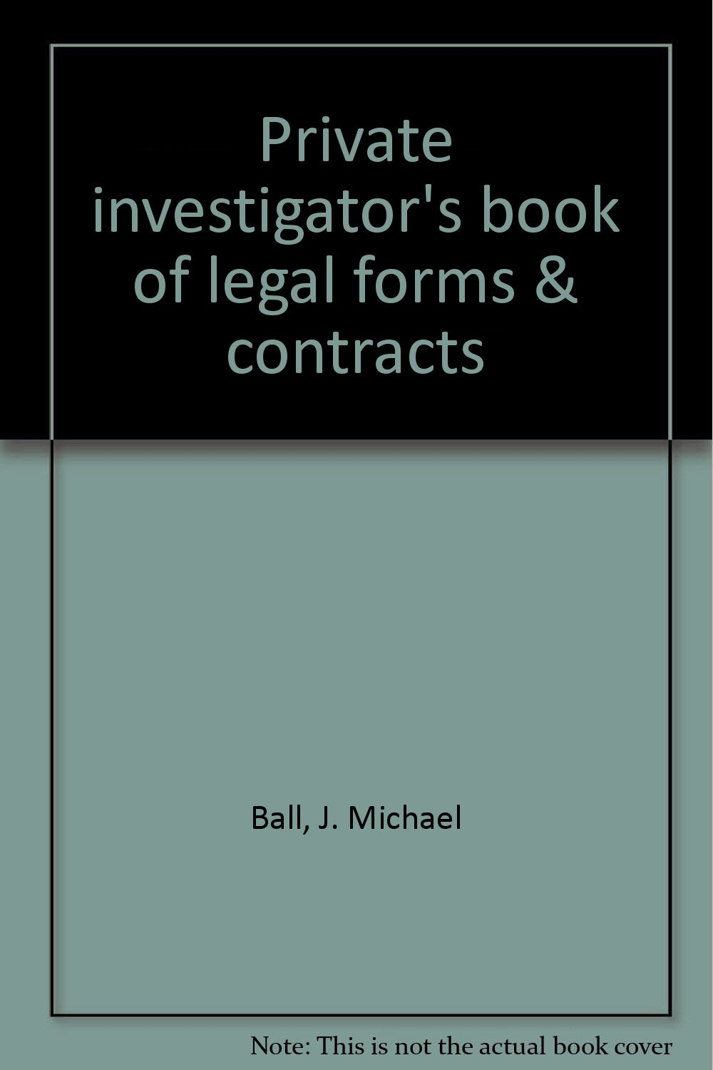 Private Investigators Book Of Legal Forms Contracts J Michael - Legal forms and contracts