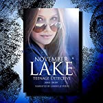November Lake: Teenage Detective: The November Lake Mysteries, Book 1 | Jamie Drew