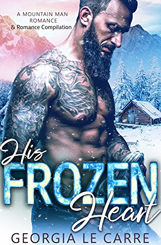 His Frozen Heart: A Mountain Man Romance & Romance Compilation cover