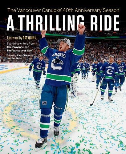 The Vancouver Canucks Fortieth Anniversary Season A Thrilling Ride