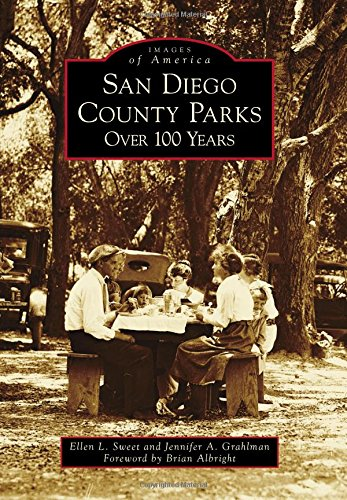 San Diego County Parks: Over 100 Years (Images of America)