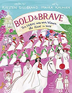 Book Cover: Bold & Brave: Ten Heroes Who Won Women the Right to Vote