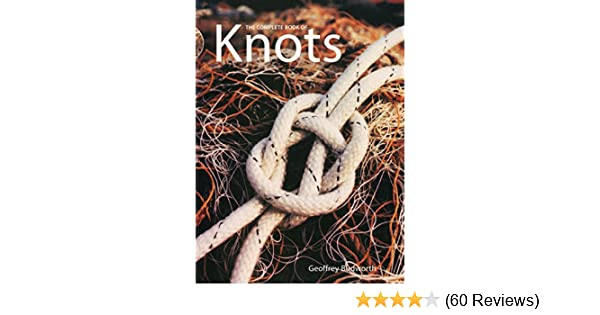 The Complete Book Of Knots Geoffrey Budworth 9781558216327 Amazon
