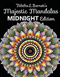 Majestic Mandalas MIDNIGHT Edition: 100+ Gorgeous