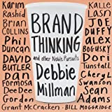 #8: Brand Thinking and Other Noble Pursuits