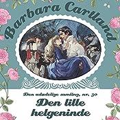 Den lille helgeninde (Barbara Cartland - Den udødelige samling 30) | Barbara Cartland