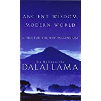 Ancient Wisdom, Modern World: Ethics for the New Millennium