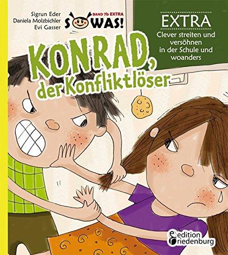 konrad-der-konfliktlser-extra-clever-streiten-und-vershnen-in-der-schule-und-woanders-sowas
