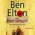 The First Casualty Audiobook by Ben Elton Narrated by Glen McCready