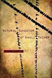 Natural Takeover of Small Things (Camino del Sol)