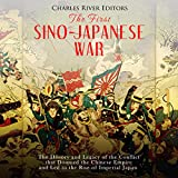 #5: The First Sino-Japanese War: The History and Legacy of the Conflict That Doomed the Chinese Empire and Led to the Rise of Imperial Japan