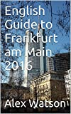English Guide to Frankfurt am Main 2016