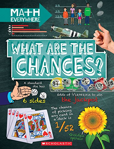 What Are the Chances?: Probability, Statistics, Ratios, and Proportions (Math Everywhere) -