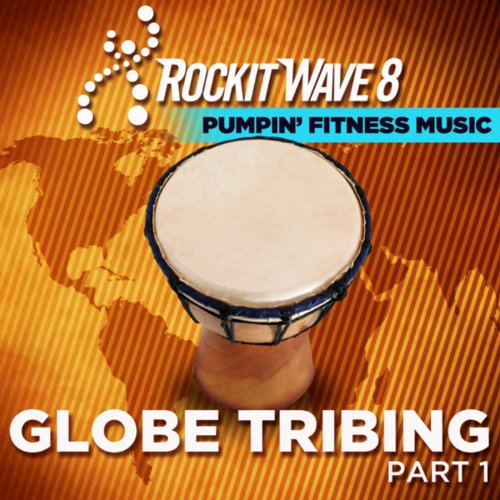Tribal Workout: Globe Tribing; Intense Beats for Cardio, Elliptical, Jog, Treadmill, Power Walk, Kickboxing; 128 – 136 Bpm
