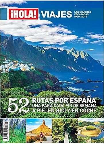 Hola! Viajes por España. 52 rutas por España. Una para cada fin de semana a pie, en bici y en coche: Amazon.es: Grupo Hola, Grupo Hola: Libros