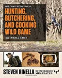 The Complete Guide to Hunting, Butchering, and Cooking Wild Game: Volume 2: Small Game and Fowl - Steven Rinella Product Image