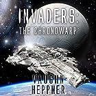 The Chronowarp: Invaders Series, Book 2 Hörbuch von Vaughn Heppner Gesprochen von: Christian Rummel