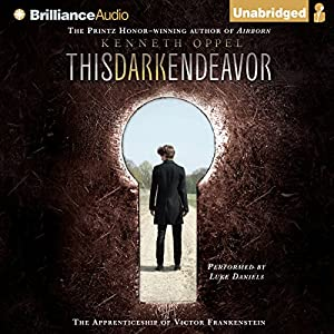 This Dark Endeavor: The Apprenticeship of Victor Frankenstein Hörbuch