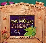 The Mouse That Hunted for a Husband : Edition bilingue français-anglais