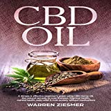 #8: CBD Oil: A Simple & Effective Beginner's Guide on Using CBD Hemp Oil, the Natural Remedy to Cure Illnesses, Improve Health, Mental Health, Pain Relief, Cure Anxiety Without Medications