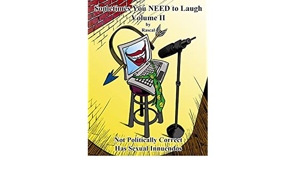 Sometimes You Need To Laugh Volume Ii Kindle Edition By Rascal K