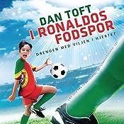 I Ronaldos fodspor: Drengen med viljen i hjertet (De største fodboldtalenters)   Dan Toft