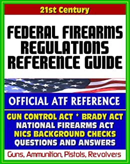 Amazon 21st century essential references federal firearms 21st century essential references federal firearms regulations reference guide gun control act national fandeluxe Images