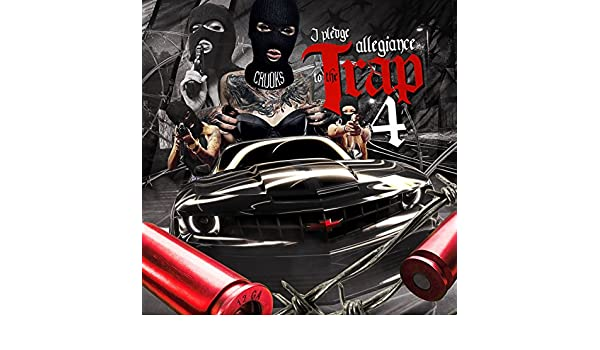 I Pledge Allegiance to the Trap, Vol  4 [Explicit] by