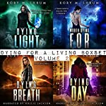 Dying for Living Boxset Vol. 2 : Books 4-7 of Dying for a Living Series (Binge Bundle) | Kory M. Shrum