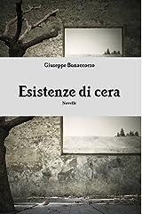Esistenze Di Cera (Italian Edition) Kindle Edition