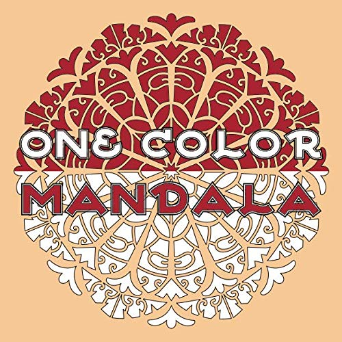 One Color MANDALA: Unique Mandala Coloring Book with just One Color to use for Adult Relaxation and Stress Relief (One Color Relaxation)