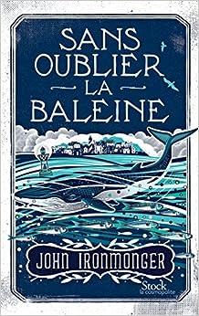 Book Sans oublier la baleine by John Ironmonger (2016-02-10)