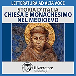 Chiesa e Monachesimo nel Medioevo (Storia d'Italia 27)