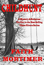 CHILDHUNT: A Mystery & Suspense Thriller in the Bestselling Diana Rivers Series (The Diana Rivers Mysteries Book 5) (English Edition)