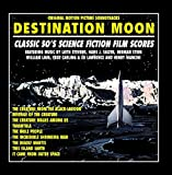Destination: Moon - Classic 50's Original Science Fiction Film Scores
