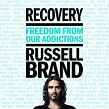 Recovery: Freedom from Our Addictions | Livre audio Auteur(s) : Russell Brand Narrateur(s) : Russell Brand
