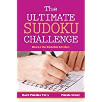 The Ultimate Soduku Challenge (Hard Puzzles) Vol 3: Books On Sudoku Edition by Puzzle Crazy (2016-03-03)