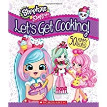 Shopkins: Shoppies Cookbook: Let's Get Cooking!