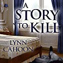 A Story to Kill: Cat Latimer Mystery Series, Book 1 Audiobook by Lynn Cahoon Narrated by C. S. E. Cooney