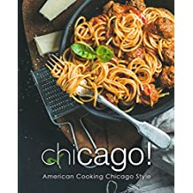 Chicago!: American Cooking Chicago Style