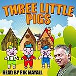 Three Little Pigs | Mike Bennett,Joseph Jacobs