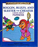 img - for Boggin Blizzy and Sleeter the Cheater: A Book About Fairness (Building Christian Character) book / textbook / text book