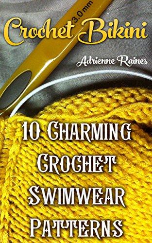 Crochet Bikini 10 Charming Crochet Swimwear Patterns Kindle