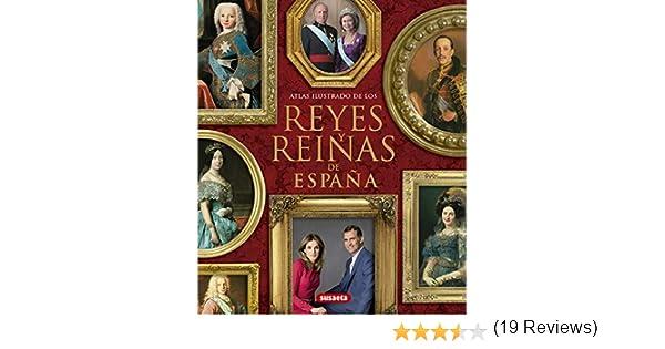 Reyes y reinas de España (Atlas Ilustrado): Amazon.es: Queralt del Hierro, María Pilar, Susaeta, Equipo: Libros