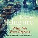 When We Were Orphans Hörbuch von Kazuo Ishiguro Gesprochen von: Michael Maloney