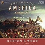 The Idea of America   Gordon S Wood