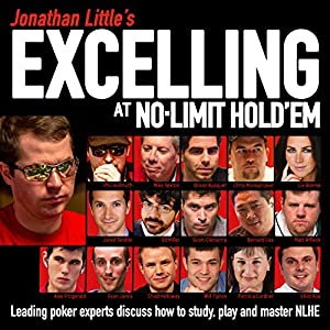 Jonathan Little's Excelling at No-Limit Hold'em Audiobook