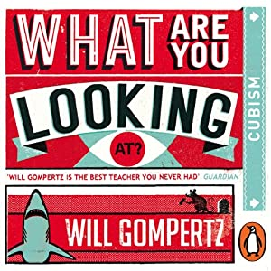 What Are You Looking At? (Audio Series): Cubism Audiobook