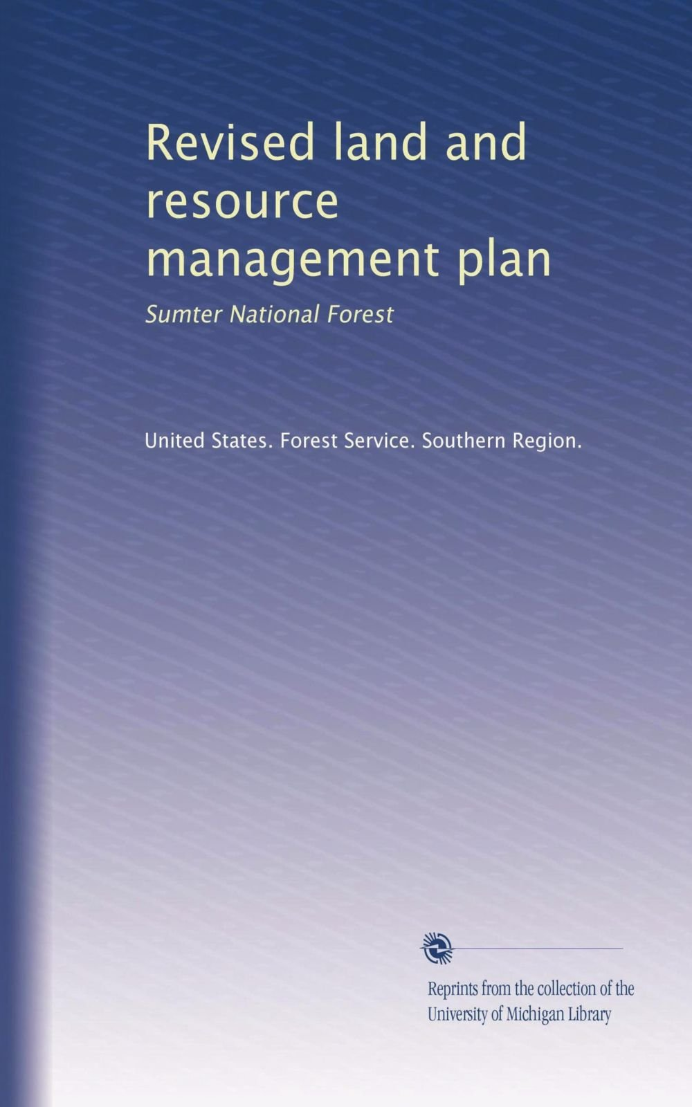 Download Revised land and resource management plan: Sumter National Forest (Volume 3) PDF