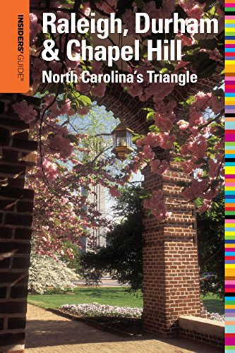 Insiders' Guide® to Raleigh, Durham & Chapel Hill: North Carolina's Triangle (Insiders' Guide Series)